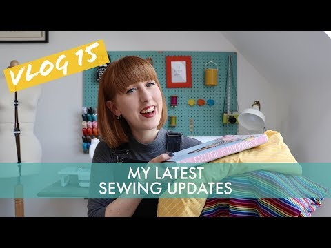 Vlog 15: My latest sewing updates and back to work