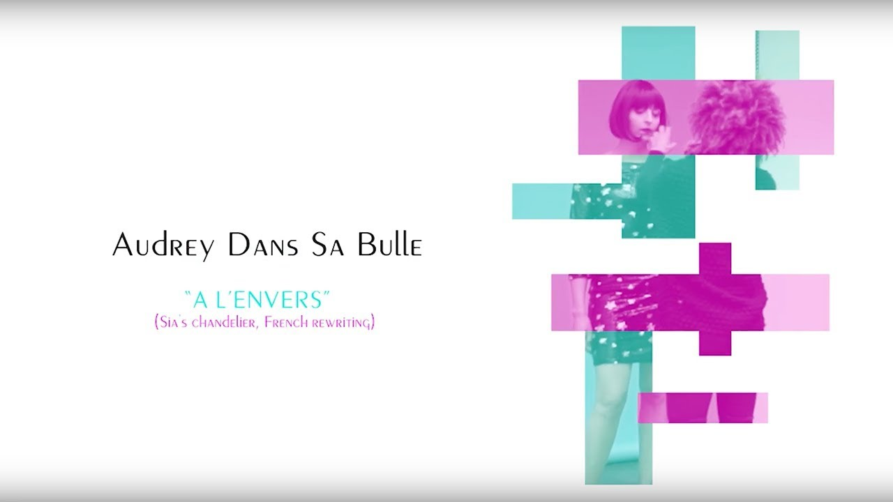 Sia-Chandelier COVER (French rewriting by Audrey dans sa bulle)