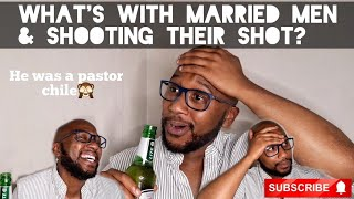 Married Men Will Shoot Their Shot || Dating Married Men || StoryTime || South African Youtuber