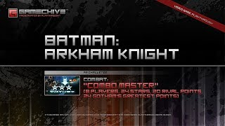 Batman: Arkham Knight (PS4) Gamechive (Combat Challenge 22: Combo Master, 8 Players, 24 Star, 20 RP)