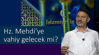 Hz. Mehdi'ye vahiy gelecek mi? Vahiy sadece peygamberlere mi gelir?
