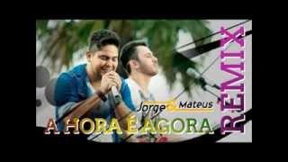 Baixar Jorge & Mateus - A Hora é Agora - Remix