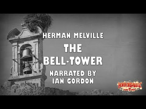 """""""The Bell-Tower"""" by Herman Melville (By HorrorBabble)"""