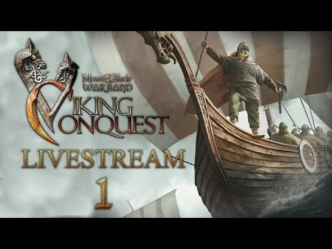 Mount & Blade Warband Viking Conquest Campaign - Livestream - January 14, 2017 - Part 1