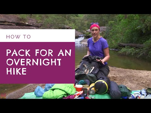 HOW TO PACK A BACKPACK - Overnight Bushwalk/Hike