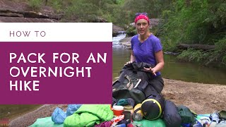HOW TO PACK A BACKPACK - Overnight Bushwalk/Hike