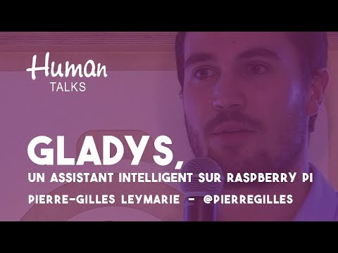 Gladys, un assistant intelligent open-source sur Raspberry Pi par Pierre-Gilles Leymarie