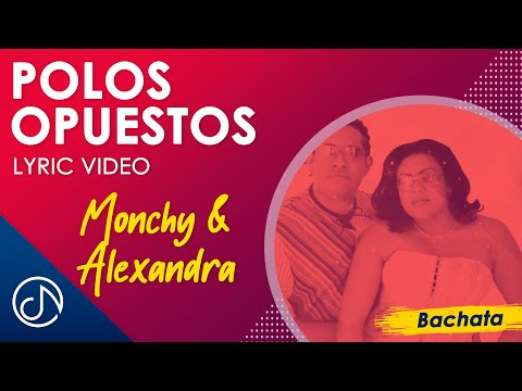 Polos Opuestos - Monchy & Alexandra (Lyric Video)
