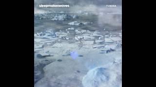 sleepmakeswaves - tundra