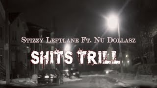 Stizzy Leftlane Ft. Nu Dollasz - Shits Trill (prod. by The Bury Boyz) | Shot by Tony Johnson Films