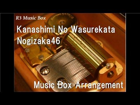 Kanashimi No Wasurekata/Nogizaka46 [Music Box]