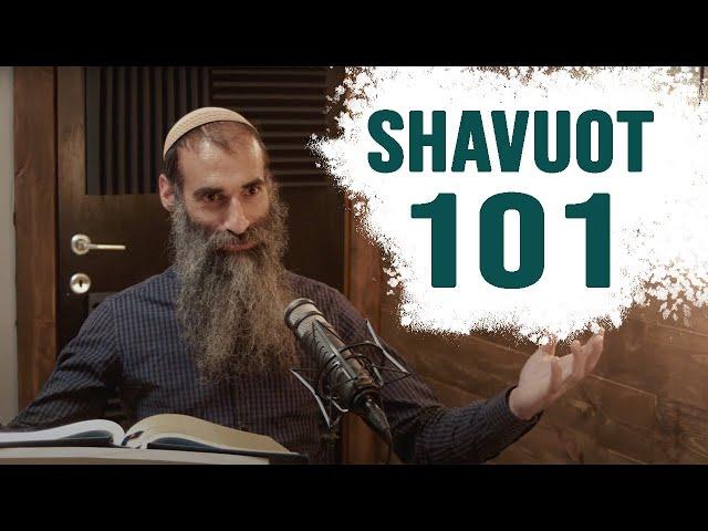 Shavuot/Pentecost 101