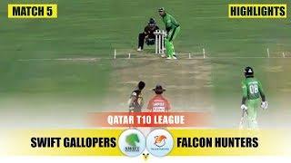Highlights | Swift Gallopers vs Falcon Hunters | Match 05 | Qatar T10 2019