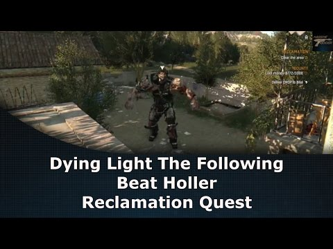 Dying Light: The Following Beat Holler Reclamation Quest