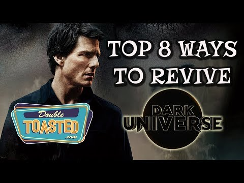 TOP 8 WAYS TO REVIVE THE DARK UNIVERSE - Double Toasted