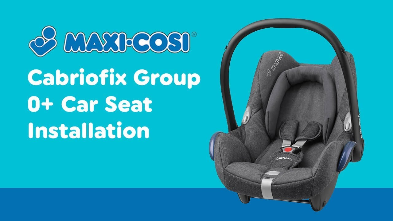 Maxi Cosi Baby Car Seat How To Install Installation Guide For Maxi Cosi Cabriofix Group Car Seat Smyths Toys