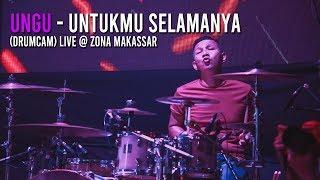UNGU - UNTUKMU SELAMANYA (DRUMCAM) Live @ Zona Makassar