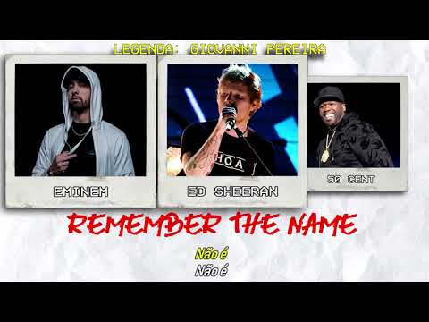 ed-sheeran-ft.-eminem-&-50-cent---remember-the-name-[legendado]