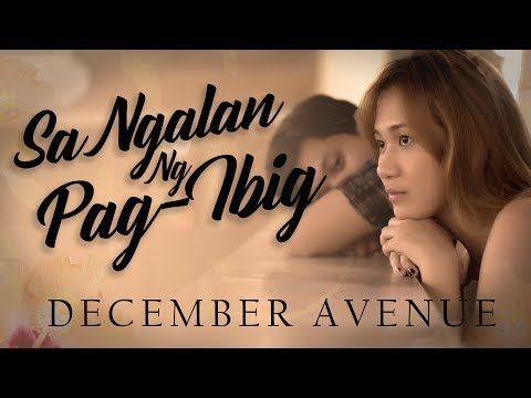December Avenue - Sa Ngalan Ng Pag-Ibig (OFFICIAL MUSIC VIDEO)