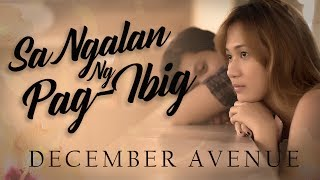 December Avenue - Sa Ngalan Ng Pag-Ibig (OFFICIAL
