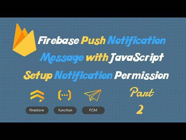 Firebase Cloud Messaging step by step | Firebase web push notifications tutorial 2018 | Part-2