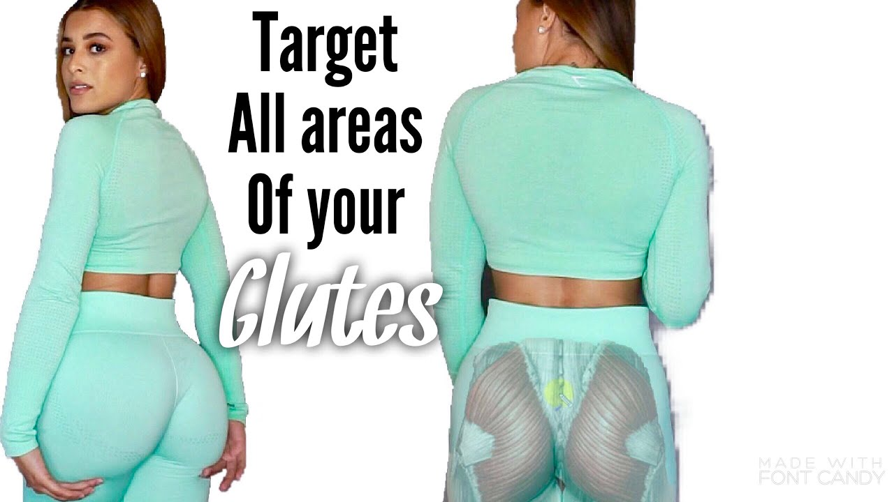 HOW TO TARGET ALL AREAS OF YOUR GLUTES!