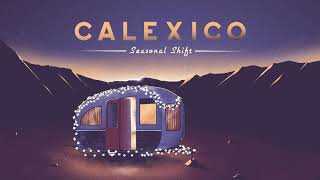 "Calexico - ""Christmas All Over Again"" (feat. Nick Urata)"