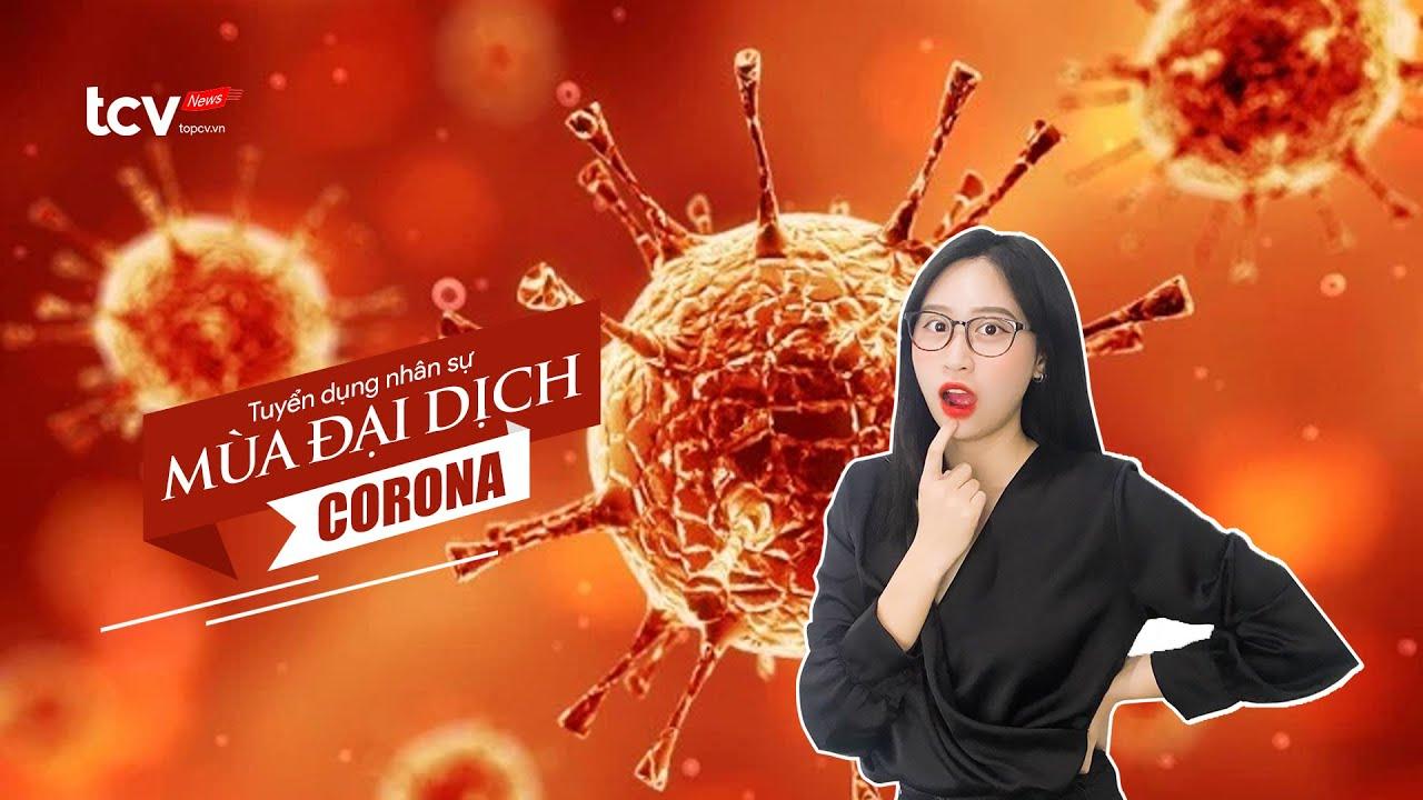 [#1] TCV News | Tuyển dụng nhân sự mùa đại dịch Corona