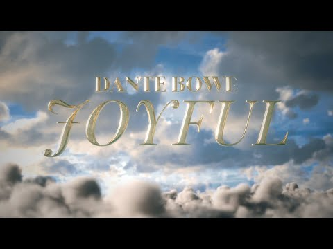 joyful - Dante Bowe (Official Music Video)