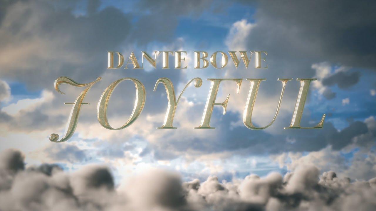 joyful - Dante Bowe