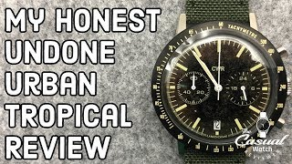 UNDONE Honest Watch Collector's Review of Urban Tropical Watch