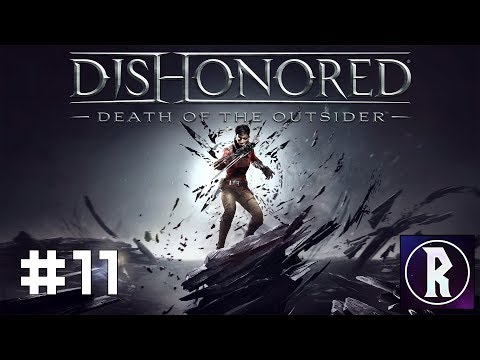 Dishonored: Death of the Outsider #11 - The Bank Job, Part III