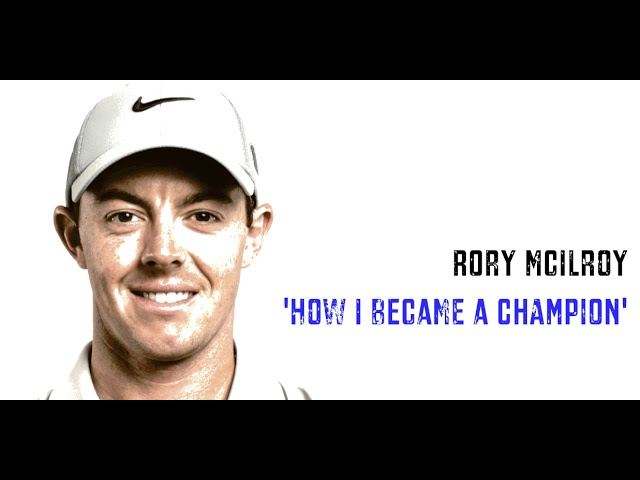 Rory McIlroy Tips - How I Became A Champion