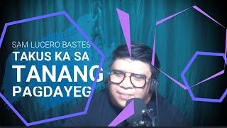 Takus Ka Sa Tanang Pagdayeg | For You Alone Bisaya Version | Sam Lucero Bastes