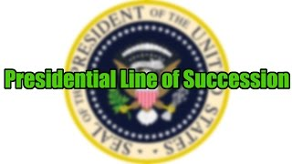 U.S. Presidential Line of Succession