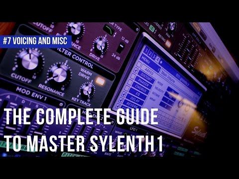 The Complete Guide To Master Sylenth1| #7 Voicing And Misc