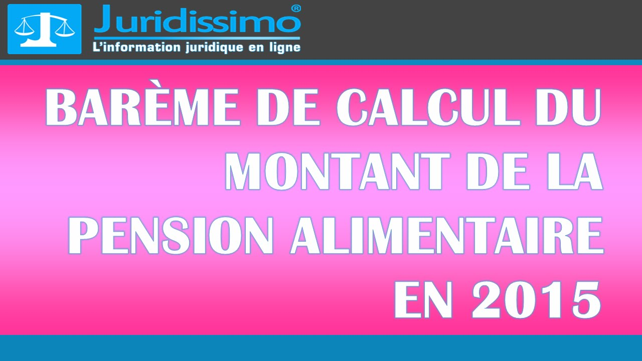Bar me de calcul du montant de la pension alimentaire en 2015 youtube - Grille pension alimentaire 2013 ...