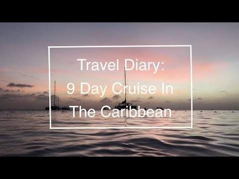 Travel Diary: 9 Day Cruise In The Caribbean