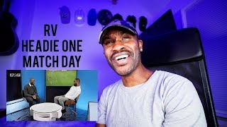 RV x Headie One - Match Day [Music Video] | GRM Daily [Reaction] | LeeToTheVI