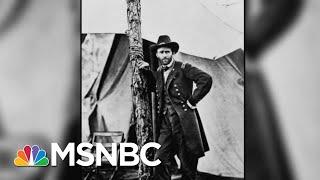 New Series Chronicles The Life Of Ulysses S. Grant | Morning Joe | MSNBC