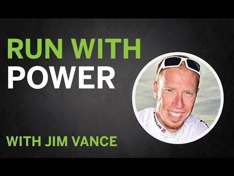 Run with Power with Jim Vance