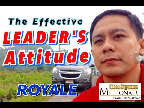 LEADERS ATTITUDE , The Effective Method in Royale