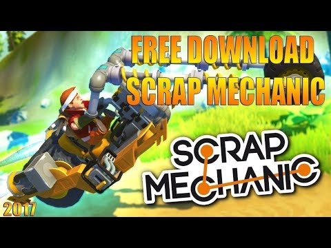 How To Download Scrap Mechanic For Free On PC (2017)