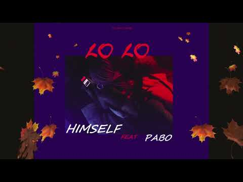 Himself –  Lo Lo ft Pabo  [Official Audio]