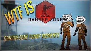 WTF IS DANGER ZONE CSGO Danger Zone Funny Moments