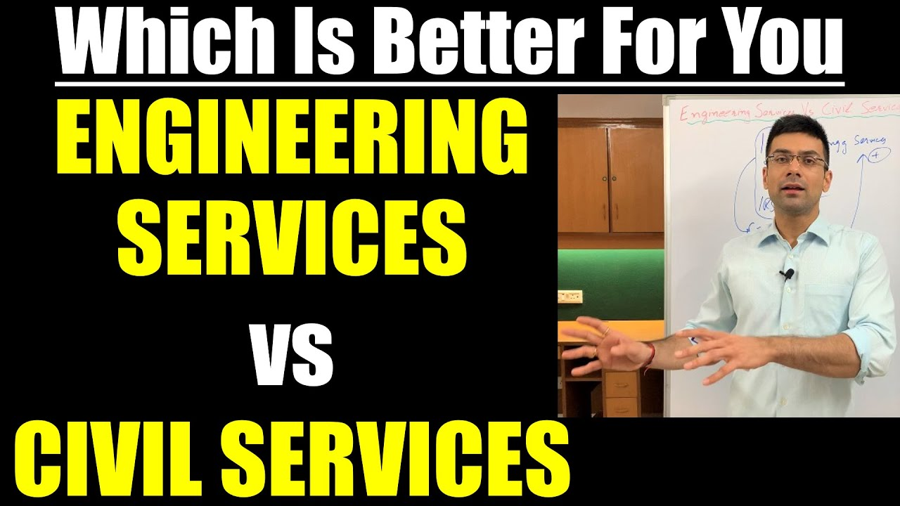 Civil Services Vs Engineering Services : Which is Better For You ?