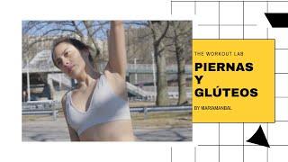PIERNAS Y GLÚTEOS DE ACERO | ENTRENANDO PARA LA VIDA | THE WORKOUT LAB