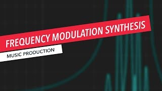 FM Synthesis Tutorial | Create a Sound With FM Synthesis | Ableton Live | Berklee Online