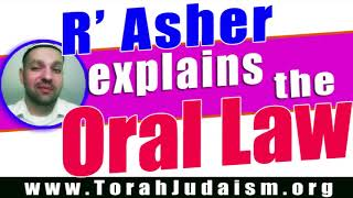R' Asher explains the Oral law