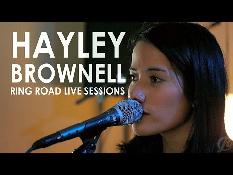 Hayley Brownell  Understanding Ring Road Live Sessions